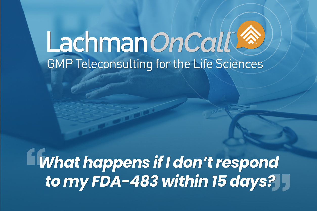 Whatever the Question, Lachman OnCall™ SMEs Have Timely GMP Advice and Answers